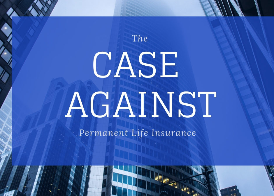 The Case Against Permanent Life Insurance | Peter Lazaroff